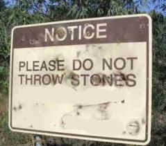 Stop throwing stones, please.