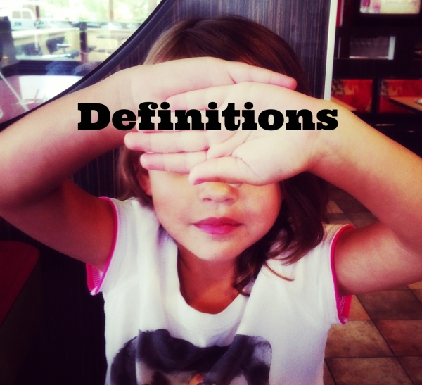 Look Boldly at Your Definitions