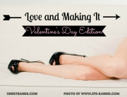 Love and Making It Valentine's Day