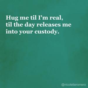 Hug Me Til I'm Real