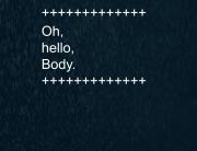 oh, hello Body