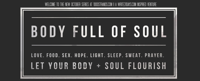 You are a Body full of Soul