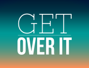 Get over it, My Friend. | 1000strands.com