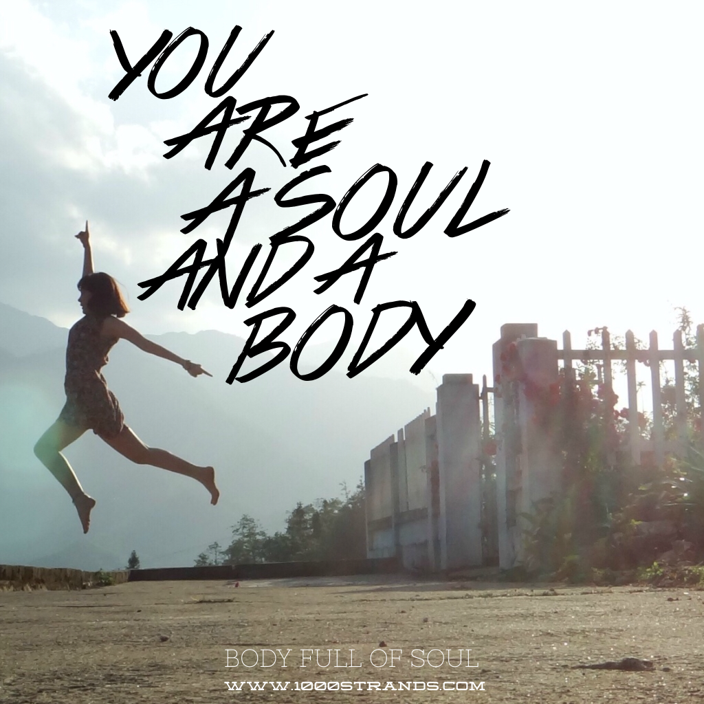 You are a soul and a body